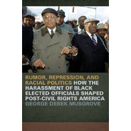 Rumor, Repression and Racial Politics: How the Harrassment of Black Elected Officials Shaped Post-Ci (BOK)