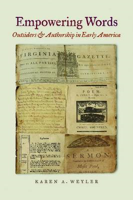 Empowering Words: Outsiders and Authorship in Early America (BOK)