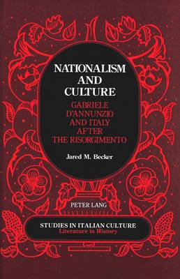 Nationalism and Culture: Gabriele D'Annunzio and Italy After the Risorgimento (BOK)