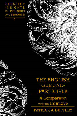 The English Gerund-participle: A Comparison with the Infinitive (BOK)