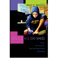 Girl Wide Web: Girls, the Internet, and the Negotiation of Identity (BOK)