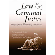 Law and Criminal Justice: Emerging Issues in the Twenty-First Century (BOK)