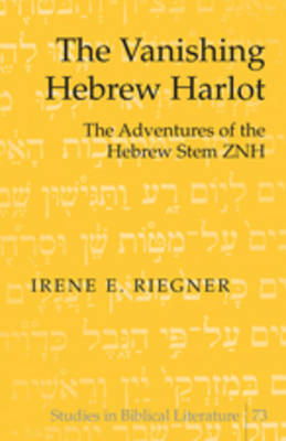 Vanishing Hebrew Harlot: The Adventures of the Hebrew Stem Znh (BOK)
