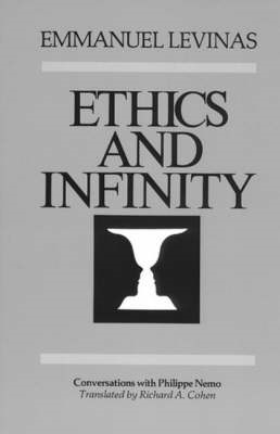 Ethics and Infinity: Conversations with Philippe Nemo (BOK)