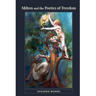 Milton and the Poetics of Freedom (BOK)