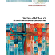 Global Monitoring Report 2012: Food Prices, Nutrition, and the Millennium Development Goals (BOK)