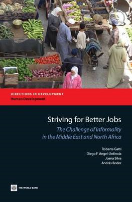 Striving for Better Jobs: The Challenge of Informality in the Middle East and North Africa (BOK)