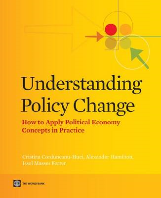 Understanding Policy Change: How to Apply Political Economy Concepts in Practice (BOK)