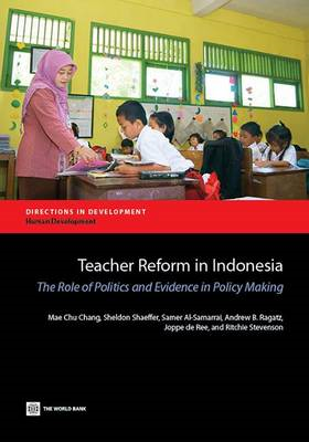 Teacher Reform in Indonesia: The Role of Politics and Evidence-Based Policymaking (BOK)