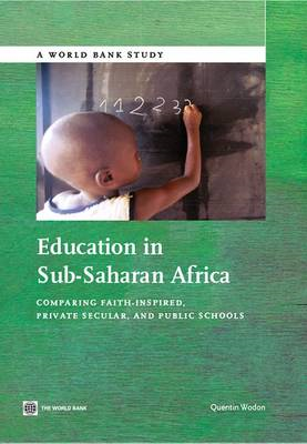 Education in Sub-Saharan Africa: Comparing Faith-Inspired, Private Secular, and Public Schools (BOK)