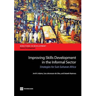 Improving Skills Development in the Informal Sector: Strategies for Sub-Saharan Africa (BOK)