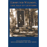 Edmund Wilson: The Man in Letters (BOK)