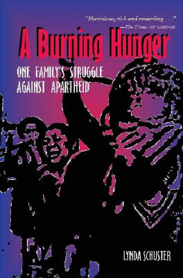 A Burning Hunger: One Family's Struggle Against Apartheid (BOK)