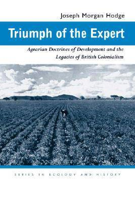 Triumph of the Expert: Agrarian Doctrines of Development and the Legacies of British Colonialism (BOK)