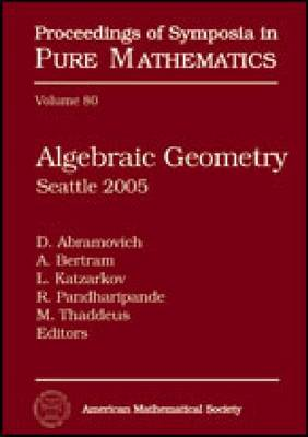 Algebraic Geometry: Seattle 2005 (BOK)