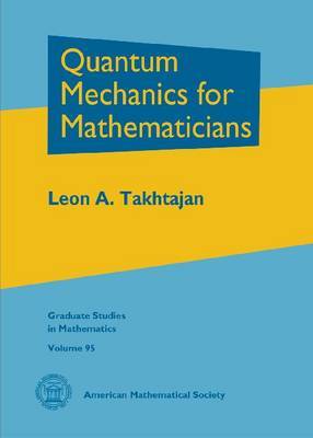 Quantum mechanics for mathematicians takhtajan