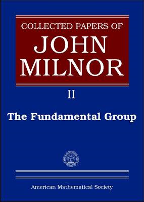 The Fundamental Group (Reprint, 1995): (Collected Papers of John Milnor, 2) (BOK)