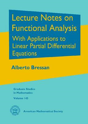 Lecture Notes on Functional Analysis: With Applications to Linear Partial Differential Equations (BOK)