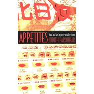 Appetites: Food and Sex in Post-socialist China (BOK)