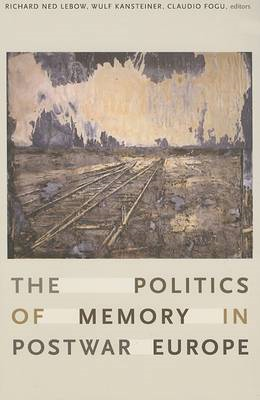 Politics of Memory in Postwar Europe (BOK)