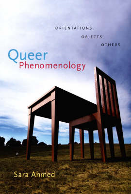Queer Phenomenology: Orientations, Objects, Others (BOK)