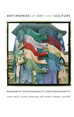 Antinomies of Art and Culture: Modernity, Postmodernity, Contemporaneity (BOK)