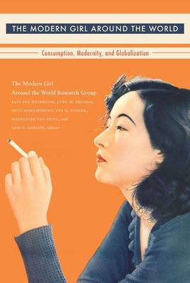 The Modern Girl Around the World: Consumption, Modernity, and Globalization (BOK)