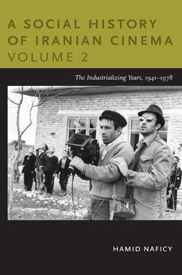 A Social History of Iranian Cinema: The Industrializing Years, 1941-1978: Volume 2 (BOK)