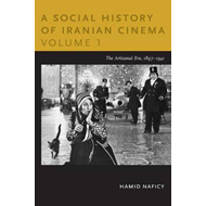 A Social History of Iranian Cinema: Volume 1: The Artisanal Era, 1897-1941 (BOK)