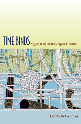 Time Binds: Queer Temporalities, Queer Histories (BOK)