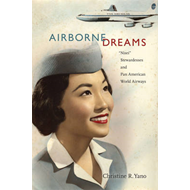 "Airborne Dreams: ""Nisei"" Stewardesses and Pan American World Airways (BOK)"