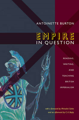 Empire in Question: Reading, Writing, and Teaching British Imperialism (BOK)