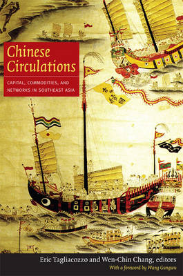 Chinese Circulations: Capital, Commodities, and Networks in Southeast Asia (BOK)