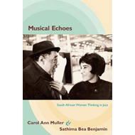 Musical Echoes: South African Women Thinking in Jazz (BOK)