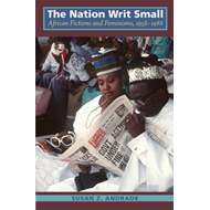 The Nation Writ Small: African Fictions and Feminisms, 1958-1988 (BOK)