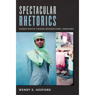 Spectacular Rhetorics: Human Rights Visions, Recognitions, Feminisms (BOK)