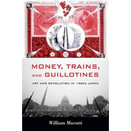 Money, Trains, and Guillotines (BOK)