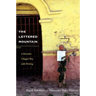 The Lettered Mountain: A Peruvian Village's Way with Writing (BOK)