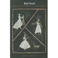 Bad Souls: Madness and Responsibility in Modern Greece (BOK)