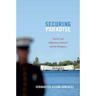 Securing Paradise: Tourism and Militarism in Hawai'i and the Philippines (BOK)