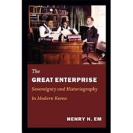 The Great Enterprise: Sovereignty and Historiography in Modern Korea (BOK)