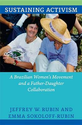 Sustaining Activism: A Brazilian Women's Movement and a Father-Daughter Collaboration (BOK)