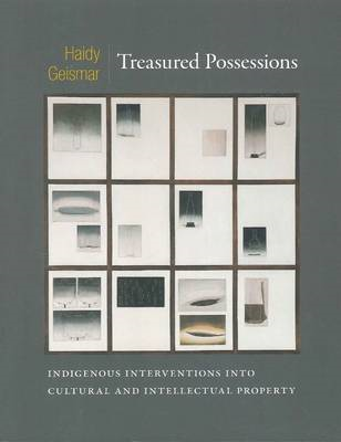 Treasured Possessions: Indigenous Interventions into Cultural and Intellectual Property (BOK)