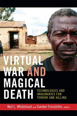 Virtual War and Magical Death: Technologies and Imaginaries for Terror and Killing (BOK)