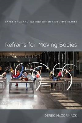 Refrains for Moving Bodies: Experience and Experiment in Affective Spaces (BOK)