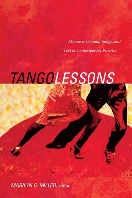 Tango Lessons: Movement, Sound, Image, and Text in Contemporary Practice (BOK)