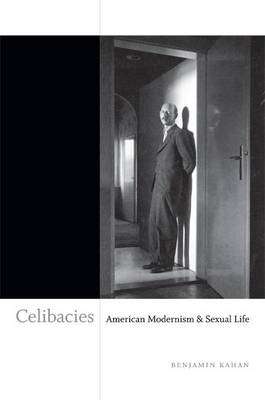 Celibacies: American Modernism and Sexual Life (BOK)