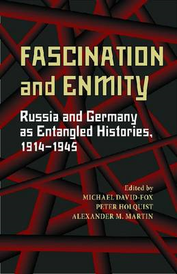 Fascination and Enmity: Russia and Germany as Entangled Histories, 1914-1945 (BOK)