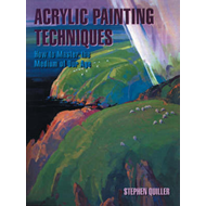 Acrylic Painting Techniques: How to Master the Medium of Our Age (BOK)