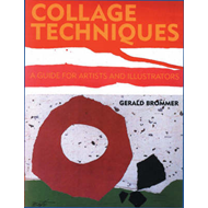 Collage Techniques: A Guide for Artists and Illustrators (BOK)